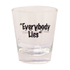House Everybody Lies Shot Glass