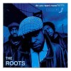The Roots: Do You Want More?!!!??! CD